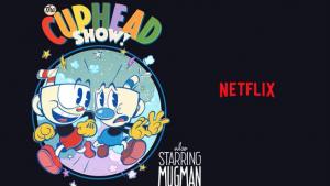 'The Cuphead Show!' será animada por los equipos de Netflix