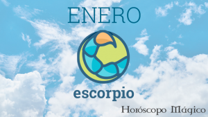 Horóscopo Mágico mensuales 2019 - ESCORPIO