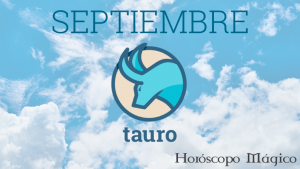 Horóscopo Mágico mensuales 2019 - TAURO