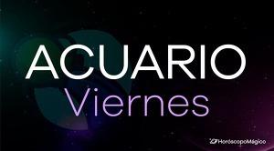 Horóscopo Acuario Viernes