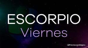 Horóscopo Escorpio Viernes