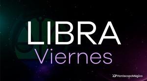 Horóscopo Libra Viernes