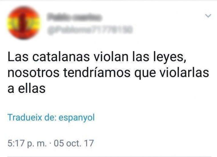 Twit amb el comentari masclista «Les catalanes violen les lleis, nosaltres hauriem de violarles a elles»