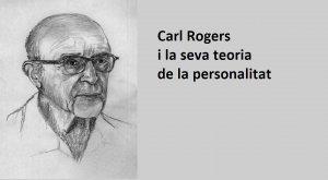 Descobreix en què consisteix la teoria de la personalitat que va formular Carl Rogers