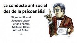 Esbrina com veuen la conducta antisocial diversos psicoanalistes diferents