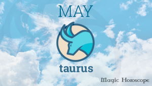 Magic Horoscope monthly 2019 - TAURUS