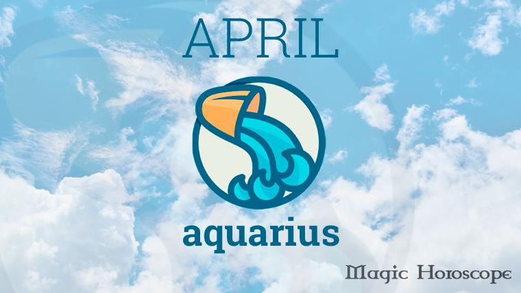 Aquarius Monthly Horoscope for April