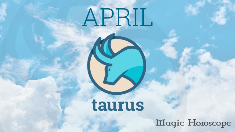 Taurus Monthly Horoscope For April