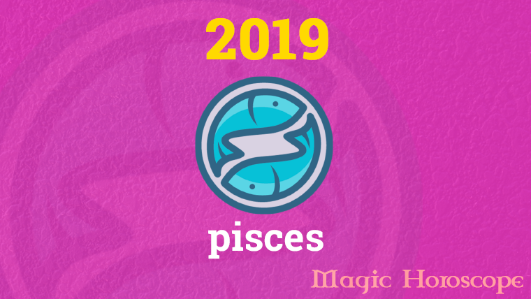 Your Pisces Horoscope for 2019
