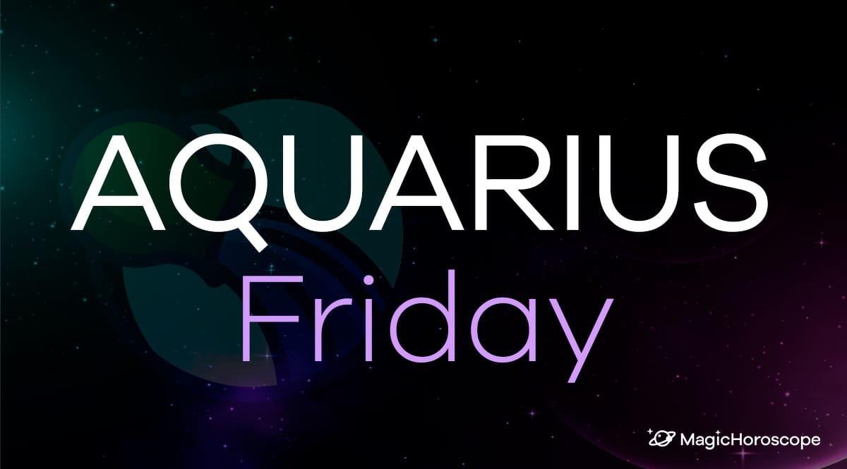 Aquarius Horoscope Friday