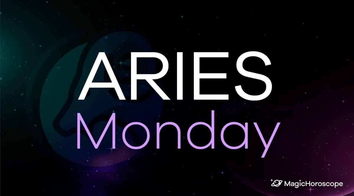 Aries Horoscope Monday