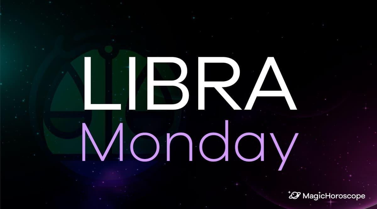 Libra Horoscope Monday