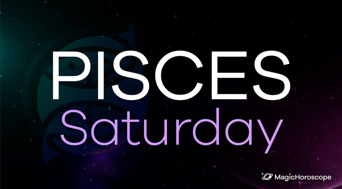 Pisces Horoscope Saturday
