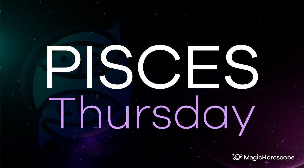 Pisces Horoscope Thursday