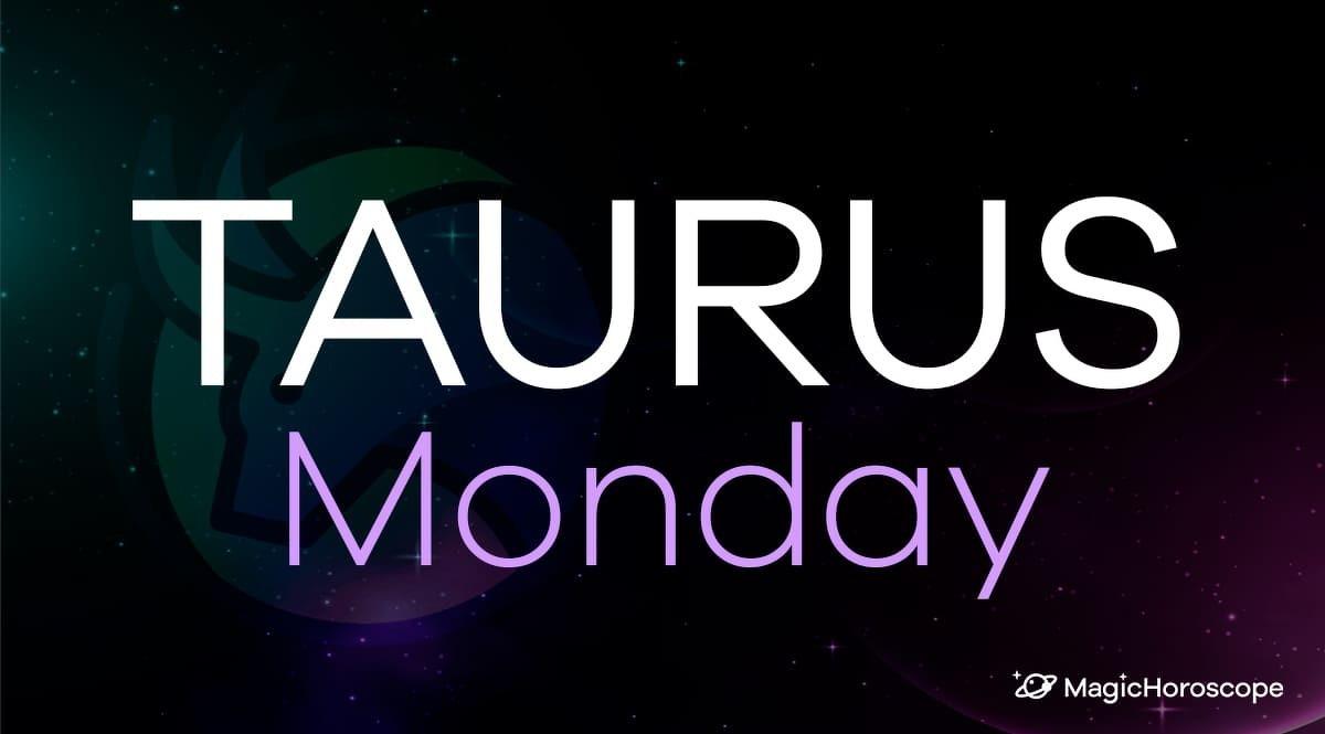 Taurus Horoscope Monday