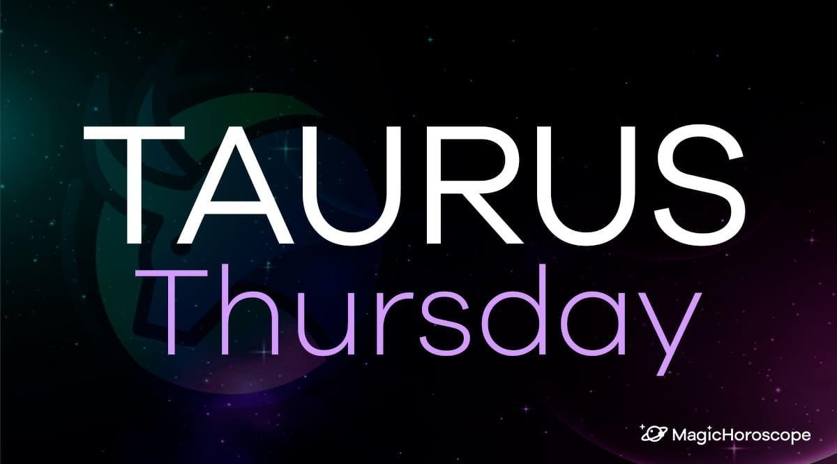 Taurus Horoscope Thursday