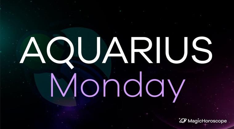 Aquarius Horoscope Monday