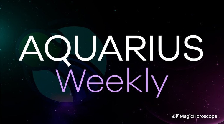 Aquarius Horoscope Weekly
