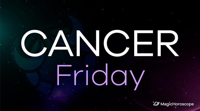 Cancer Horoscope Friday