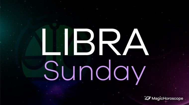 Libra Horoscope Sunday