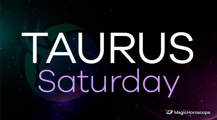 Taurus Horoscope Saturday
