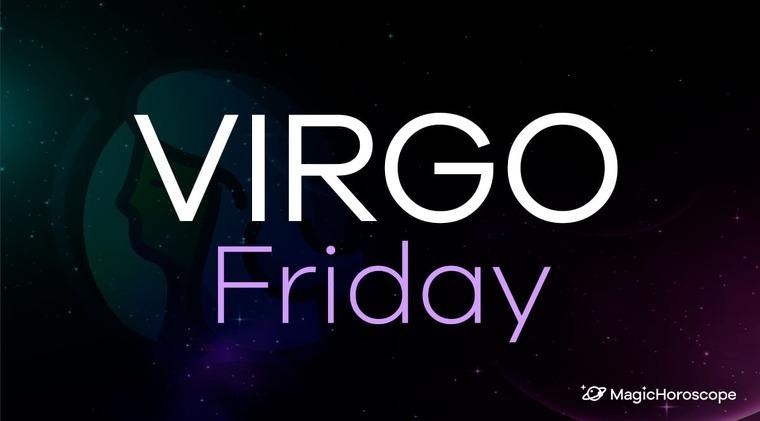 Virgo Horoscope Friday