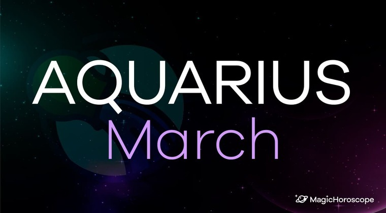 Aquarius Horoscope March