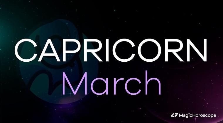 Capricorn Horoscope March