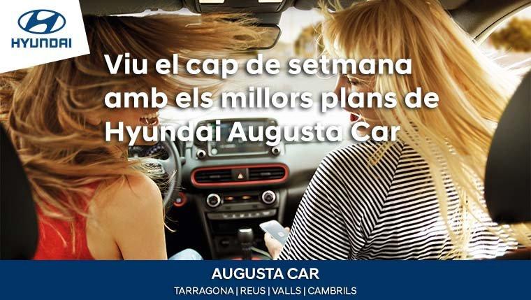 Augusta Car Hyundai et porta els millors plans per passar un gran cap de setmana.