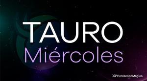 Horóscopo Tauro Miércoles
