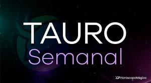 Horóscopo Tauro Semanal