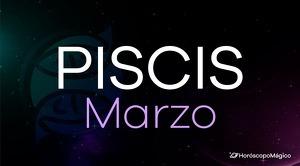 Horóscopo Piscis Marzo