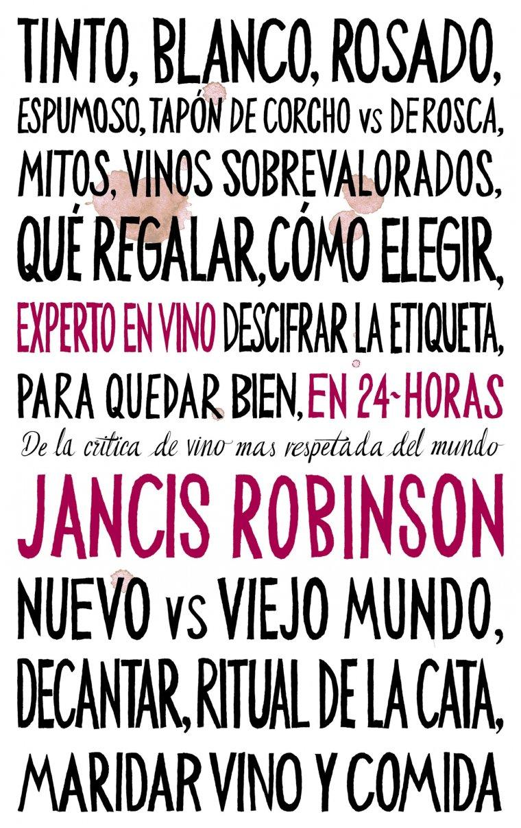Portada del llibre de Jancis Robinson, Experto en vinos en 24 horas, que acaba de sortir en castellà
