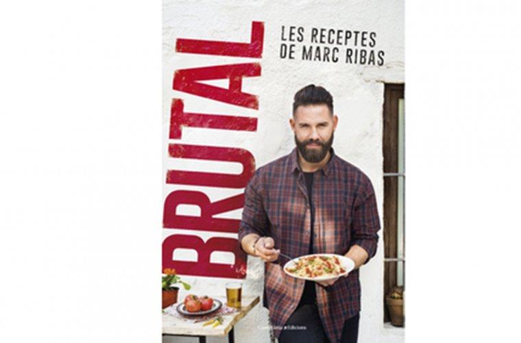Brutal. Les receptes de Marc Ribas