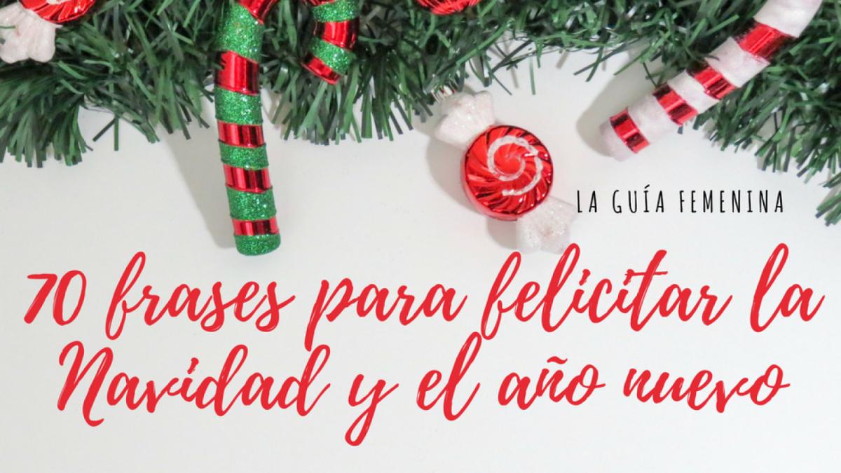 70 Frases De Amor Memorables: 70 Frases Para Felicitar La Navidad Y Desear Lo Mejor En
