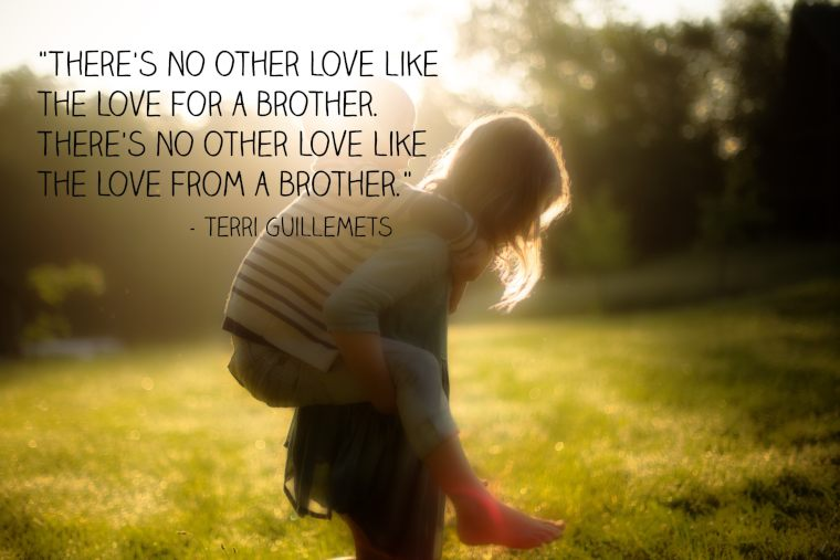 55 Sibling Quotes For Brothers And Sisters