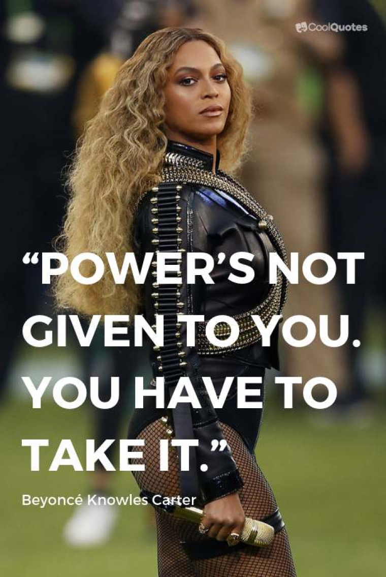 """Motivational Picture Quotes For Women - """"Power's not given to you. You have to take it."""""""