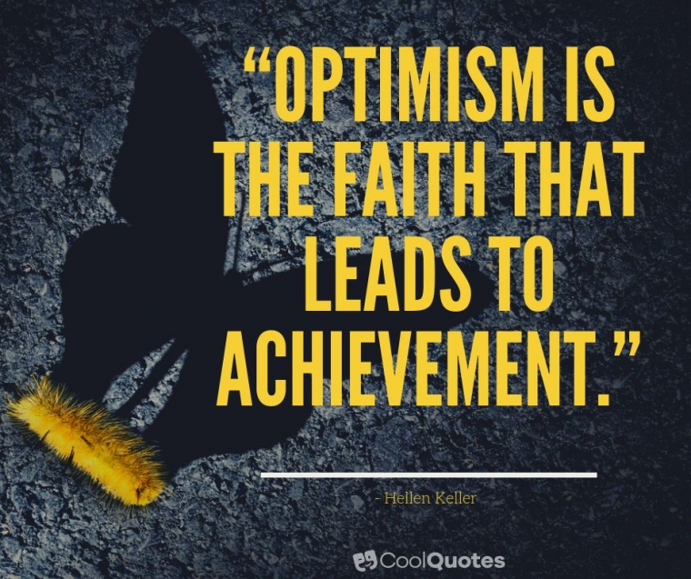 """Motivational Picture Quotes For Women - """"Optimism is the faith that leads to achievement."""""""