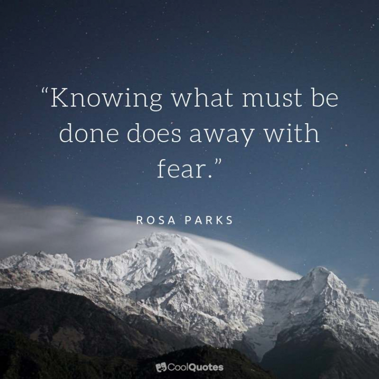 """Motivational Picture Quotes For Women - """"Knowing what must be done does away with fear."""""""