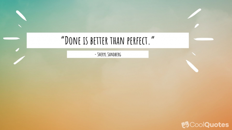 """Motivational Picture Quotes For Women - """"Done is better than perfect."""""""