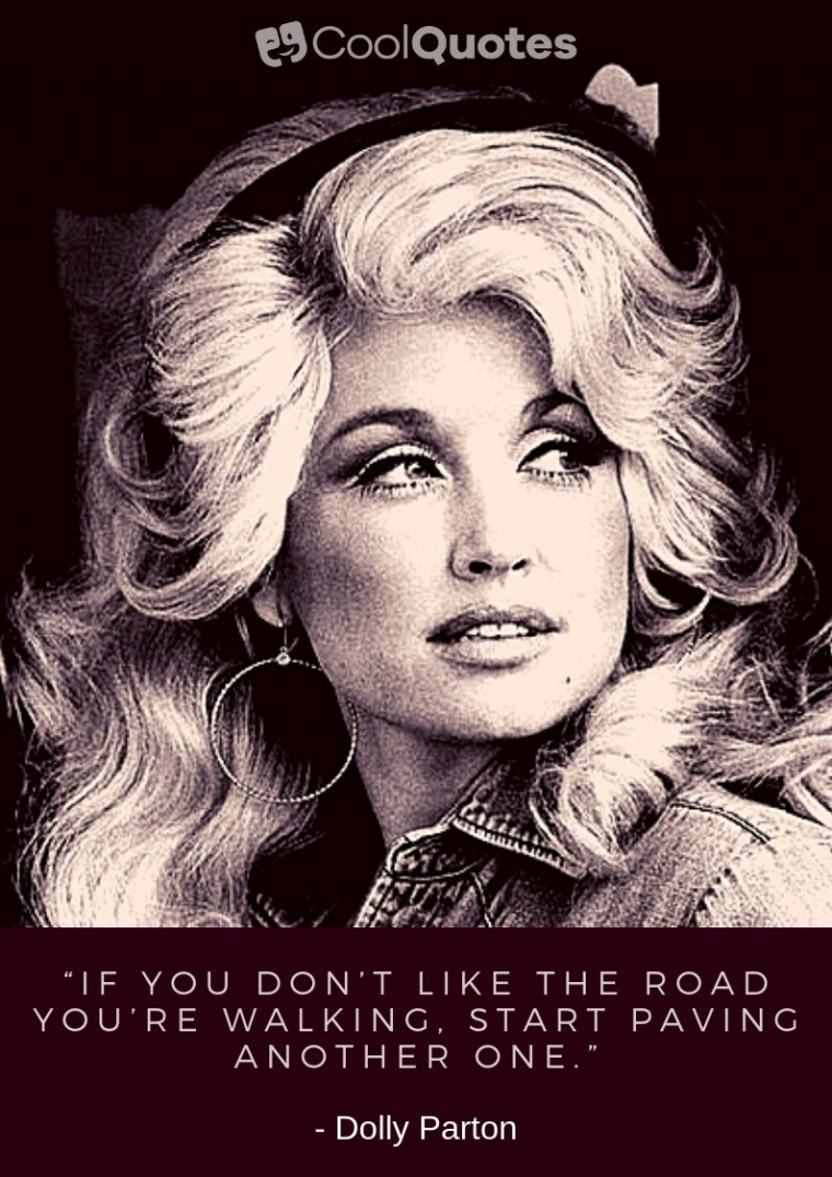 """Motivational Picture Quotes For Women - """"If you don't like the road you're walking, start paving another one."""""""