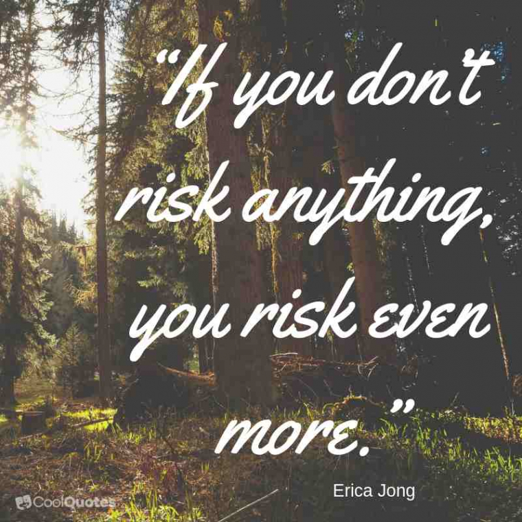 """Motivational Picture Quotes For Women - """"If you don't risk anything, you risk even more."""""""