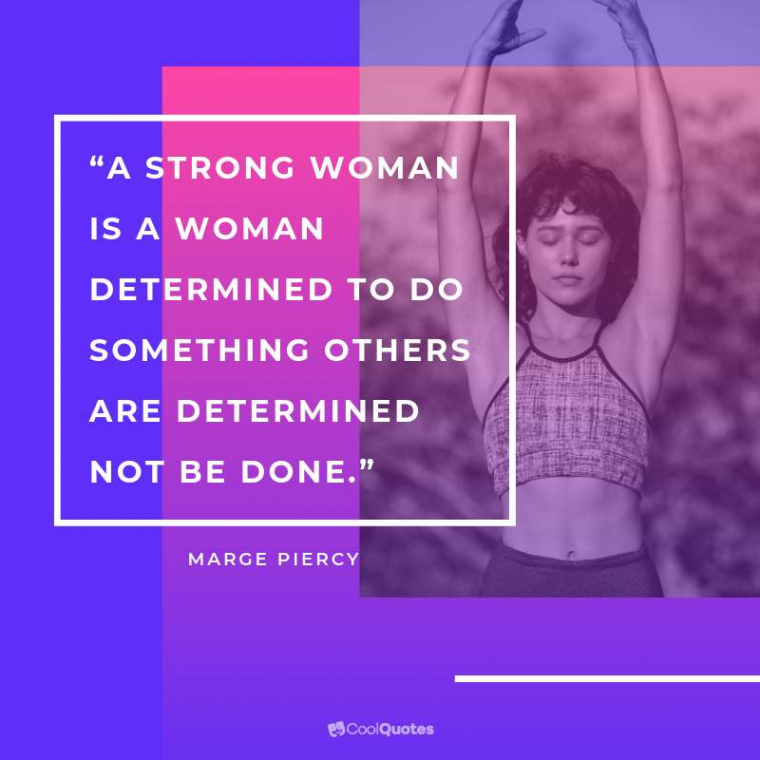 """Motivational Picture Quotes For Women - """"A strong woman is a woman determined to do something others are determined not be done."""""""