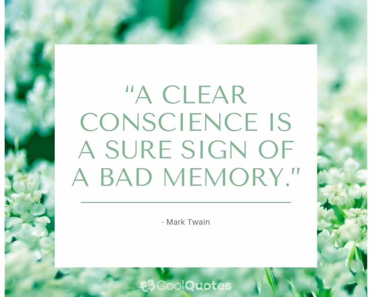 """Funny Motivational Picture Quotes - """"A clear conscience is a sure sign of a bad memory."""""""