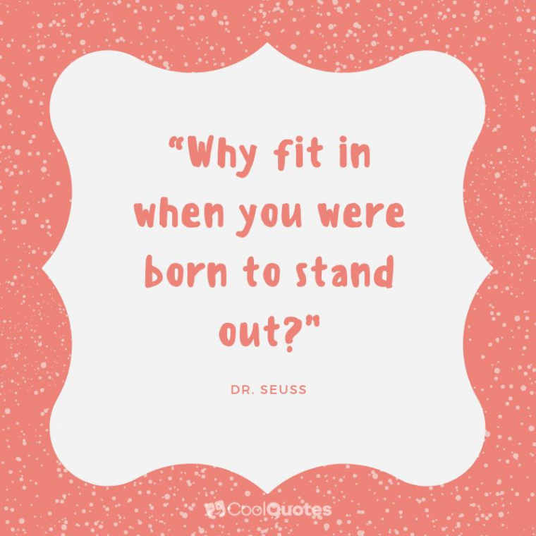 """Funny Motivational Picture Quotes - """"Why fit in when you were born to stand out?"""""""