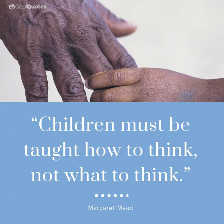 """Funny Motivational Picture Quotes - """"Children must be taught how to think, not what to think."""""""