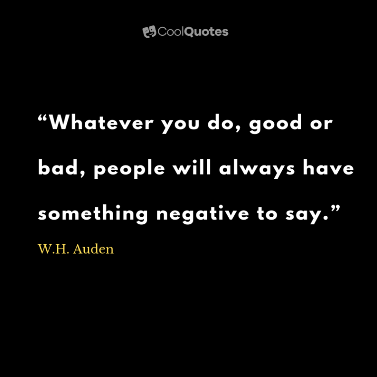 """Positive Life Quotes - """"Whatever you do, good or bad, people will always have something negative to say."""""""