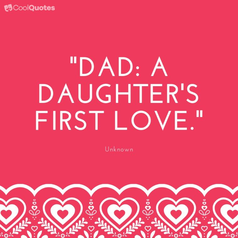 """Father Daughter Picture Quotes - """"Dad: a daughter's first love."""""""