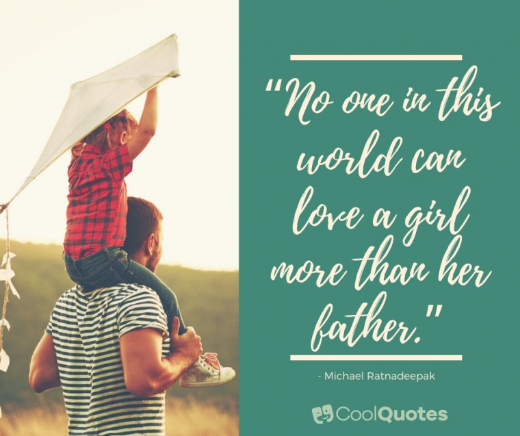 """Father Daughter Picture Quotes - """"No one in this world can love a girl more than her father."""""""