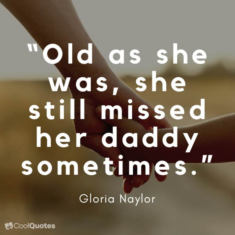 """Father Daughter Picture Quotes - """"Old as she was, she still missed her daddy sometimes."""""""